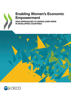 : Enabling Women's Economic Empowerment: New Approaches to Unpaid Care Work in Developing Countries