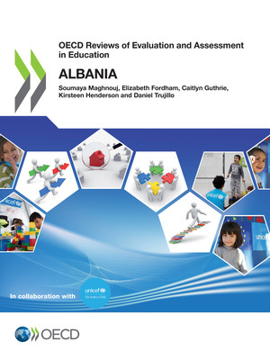 OECD Reviews of Evaluation and Assessment in Education: OECD Reviews of Evaluation and Assessment in Education: Albania: