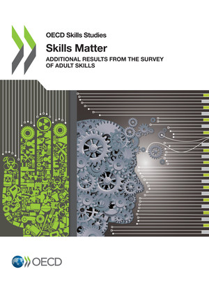 OECD Skills Studies: Skills Matter: Additional Results from the Survey of Adult Skills