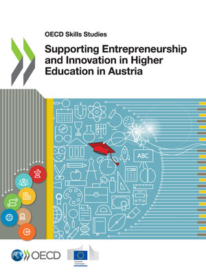 OECD Skills Studies: Supporting Entrepreneurship and Innovation in Higher Education in Austria: