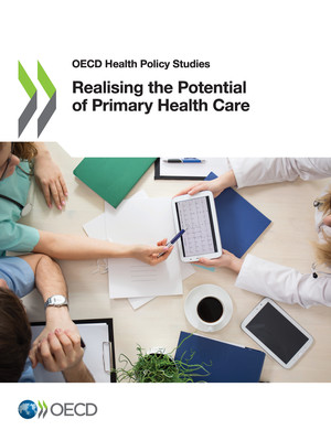 OECD Health Policy Studies: Realising the Potential of Primary Health Care: