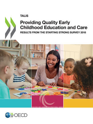 TALIS: Providing Quality Early Childhood Education and Care: Results from the Starting Strong Survey 2018