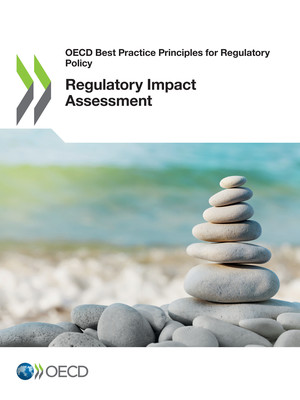 OECD Best Practice Principles for Regulatory Policy: Regulatory Impact Assessment: