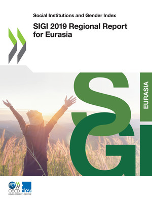Social Institutions and Gender Index: SIGI 2019 Regional Report for Eurasia: