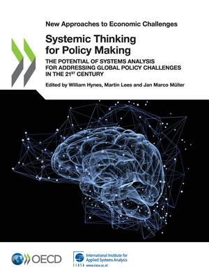 New Approaches to Economic Challenges: Systemic Thinking for Policy Making: The Potential of Systems Analysis for Addressing Global Policy Challenges in the 21st Century