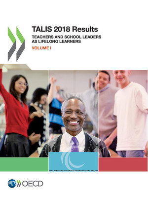 TALIS: TALIS 2018 Results (Volume I): Teachers and School Leaders as Lifelong Learners