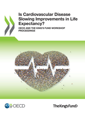 : Is Cardiovascular Disease Slowing Improvements in Life Expectancy?: OECD and The King's Fund Workshop Proceedings