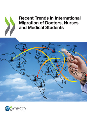 : Recent Trends in International Migration of Doctors, Nurses and Medical Students: