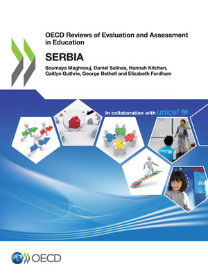 OECD Reviews of Evaluation and Assessment in Education: OECD Reviews of Evaluation and Assessment in Education: Serbia: