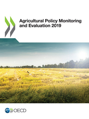 Agricultural Policy Monitoring and Evaluation: Agricultural Policy Monitoring and Evaluation 2019: