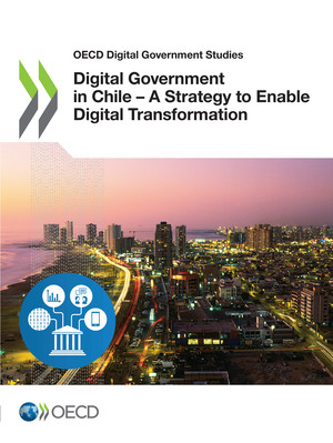 OECD Digital Government Studies: Digital Government in Chile – A Strategy to Enable Digital Transformation: