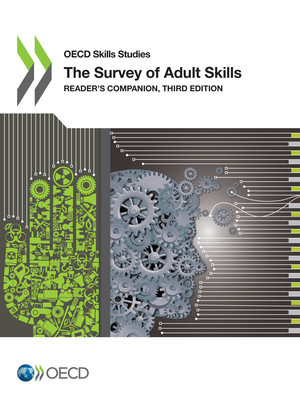 OECD Skills Studies: The Survey of Adult Skills : Reader's Companion, Third Edition