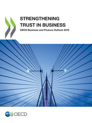 OECD Business and Finance Outlook: OECD Business and Finance Outlook 2019: Strengthening Trust in Business