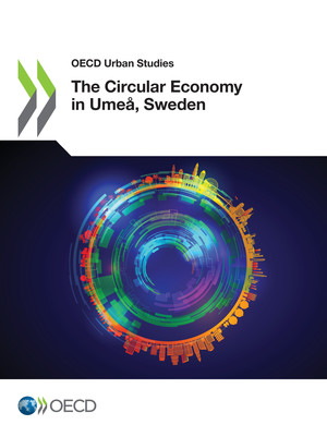 OECD Urban Studies: The Circular Economy in Umeå, Sweden: