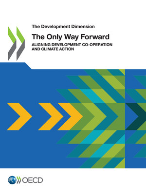 The Development Dimension: Aligning Development Co-operation and Climate Action: The Only Way Forward