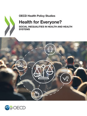OECD Health Policy Studies: Health for Everyone?: Social Inequalities in Health and Health Systems
