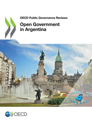OECD Public Governance Reviews: Open Government in Argentina: