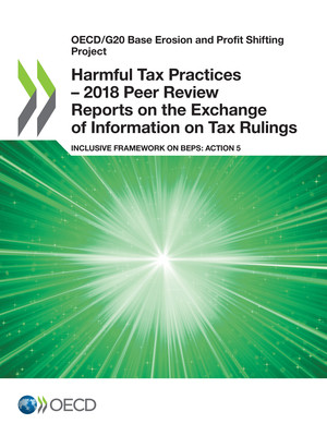 OECD/G20 Base Erosion and Profit Shifting Project: Harmful Tax Practices – 2018 Peer Review Reports on the Exchange of Information on Tax Rulings: Inclusive Framework on BEPS: Action 5
