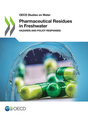 OECD Studies on Water: Pharmaceutical Residues in Freshwater: Hazards and Policy Responses