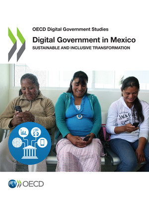 OECD Digital Government Studies: Digital Government in Mexico: Sustainable and Inclusive Transformation