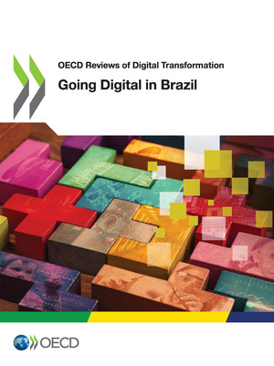 OECD Reviews of Digital Transformation: Going Digital in Brazil: