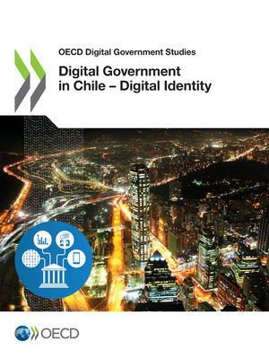 OECD Digital Government Studies: Digital Government in Chile – Digital Identity: