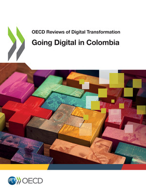 : OECD Reviews of Digital Transformation: Going Digital in Colombia: