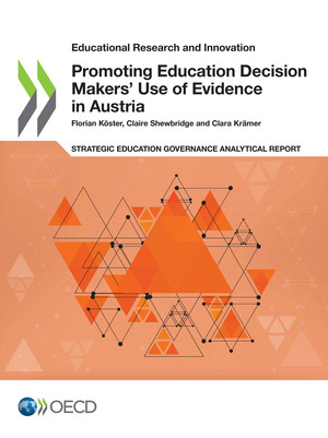 Educational Research and Innovation: Promoting Education Decision Makers' Use of Evidence in Austria: