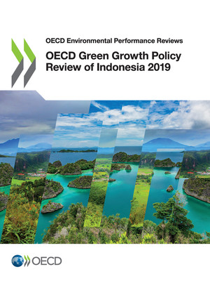 OECD Environmental Performance Reviews: OECD Green Growth Policy Review of Indonesia 2019: