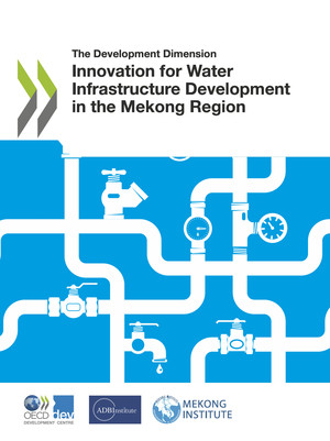 The Development Dimension: Innovation for Water Infrastructure Development in the Mekong Region: