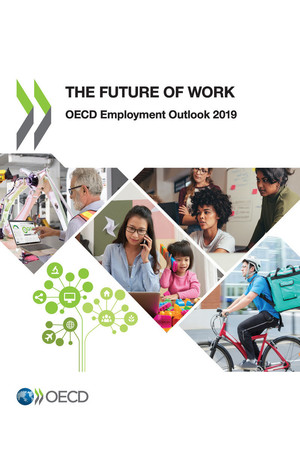 OECD Employment Outlook: OECD Employment Outlook 2019: The Future of Work