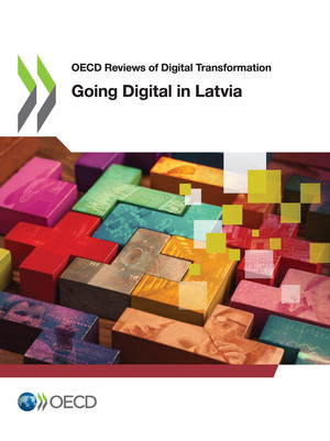 OECD Reviews of Digital Transformation: Going Digital in Latvia: