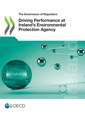 The Governance of Regulators: Driving Performance at Ireland's Environmental Protection Agency: