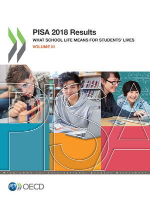 PISA: PISA 2018 Results (Volume III): What School Life Means for Students' Lives
