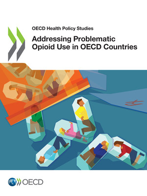 OECD Health Policy Studies: Addressing Problematic Opioid Use in OECD Countries: