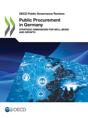 OECD Public Governance Reviews: Public Procurement in Germany: Strategic Dimensions for Well-being and Growth
