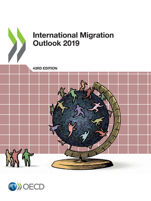 International Migration Outlook: International Migration Outlook 2019: