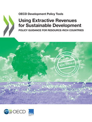OECD Development Policy Tools: Using Extractive Revenues for Sustainable Development : Policy Guidance for Resource-rich Countries