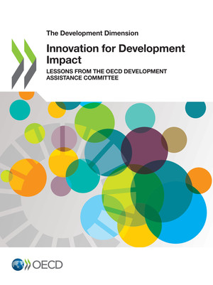 The Development Dimension: Innovation for Development Impact: Lessons from the OECD Development Assistance Committee