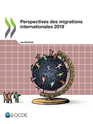 Perspectives des migrations internationales: Perspectives des migrations internationales 2019: