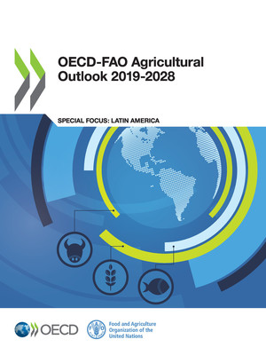 OECD-FAO Agricultural Outlook: OECD-FAO Agricultural Outlook 2019-2028: