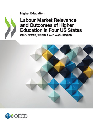 Higher Education: Labour Market Relevance and Outcomes of Higher Education in Four US States: Ohio, Texas, Virginia and Washington