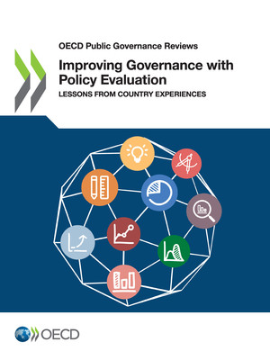 OECD Public Governance Reviews: Improving Governance with Policy Evaluation: Lessons From Country Experiences
