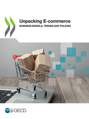 : Unpacking E-commerce: Business Models, Trends and Policies