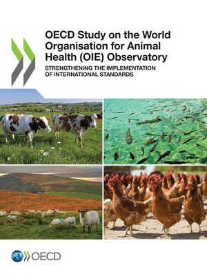 : OECD Study on the World Organisation for Animal Health (OIE) Observatory: Strengthening the Implementation of International Standards