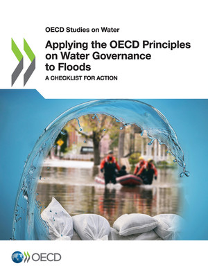 OECD Studies on Water: Applying the OECD Principles on Water Governance to Floods: A Checklist for Action