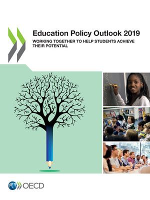 : Education Policy Outlook 2019: Working Together to Help Students Achieve their Potential