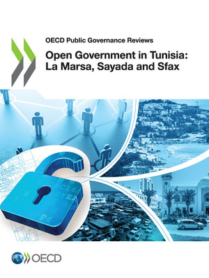OECD Public Governance Reviews: Open Government in Tunisia: La Marsa, Sayada and Sfax: