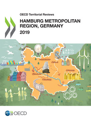 OECD Territorial Reviews: OECD Territorial Reviews: Hamburg Metropolitan Region, Germany: