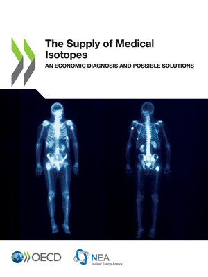 : The Supply of Medical Isotopes: An Economic Diagnosis and Possible Solutions